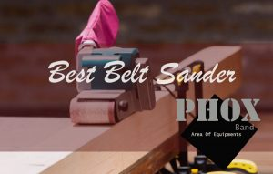 best belt sander for woodworking